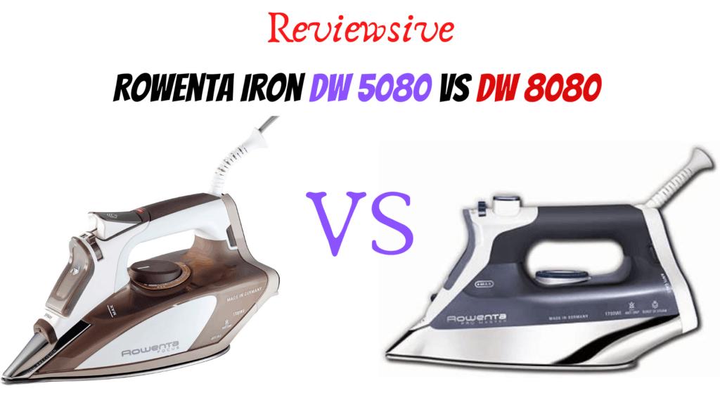 ROWENTA DW 5080 And ROWENTA 8080 REVIEWs